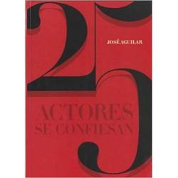 25 ACTORES SE CONFIESAN