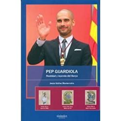 Pep Guardiola. Realidad y...